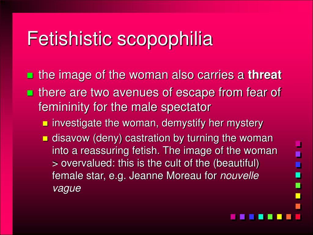 Fetishistic scopophilia