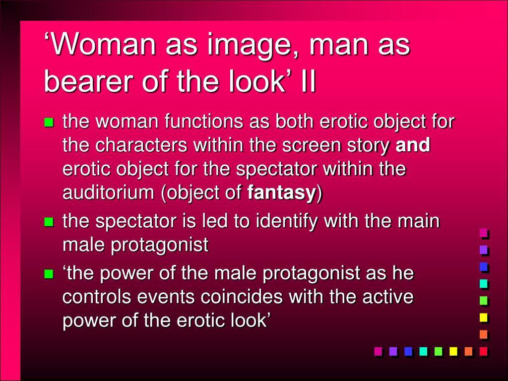 'Woman as image, man as bearer of the look' II