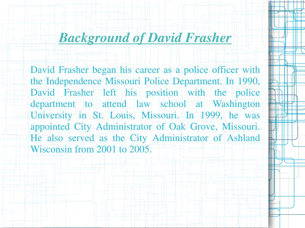 Background of David Frasher