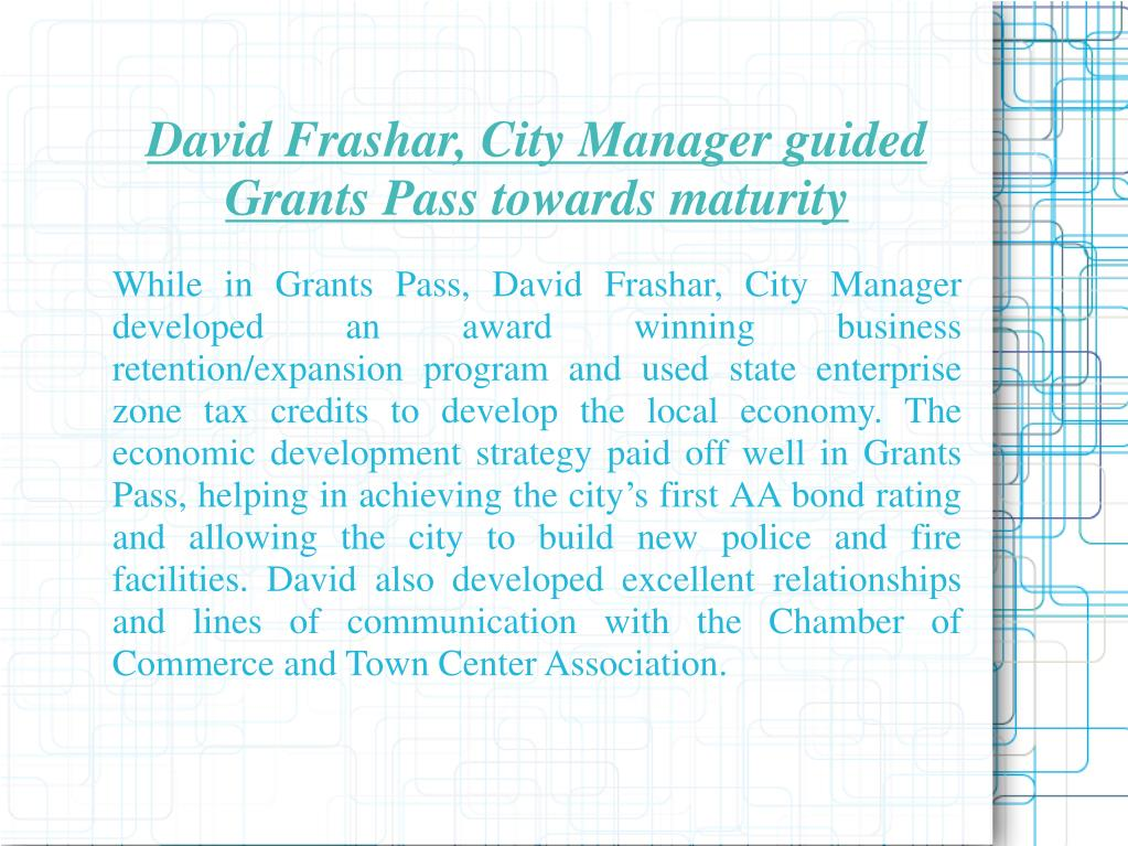 David Frashar, City Manager guided Grants Pass towards maturity