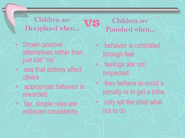 Children are disciplined when