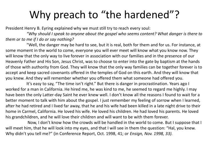 "Why preach to ""the hardened""?"
