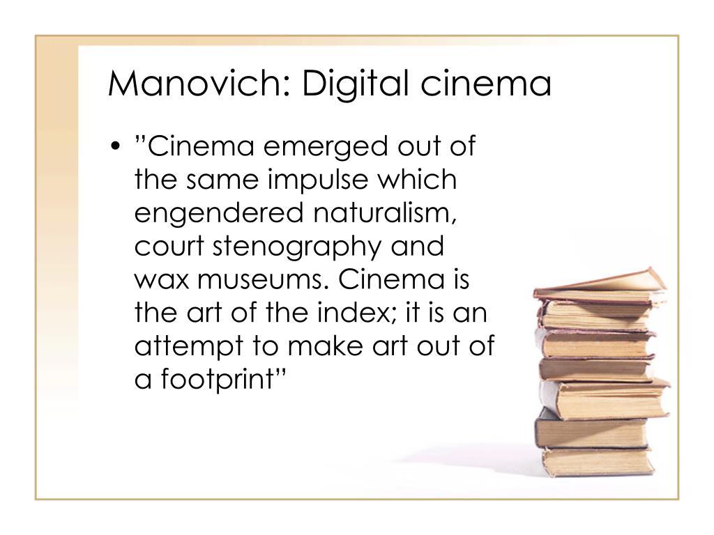 Manovich: Digital cinema