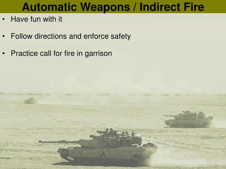 Automatic Weapons / Indirect Fire