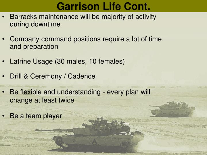 Garrison Life Cont.