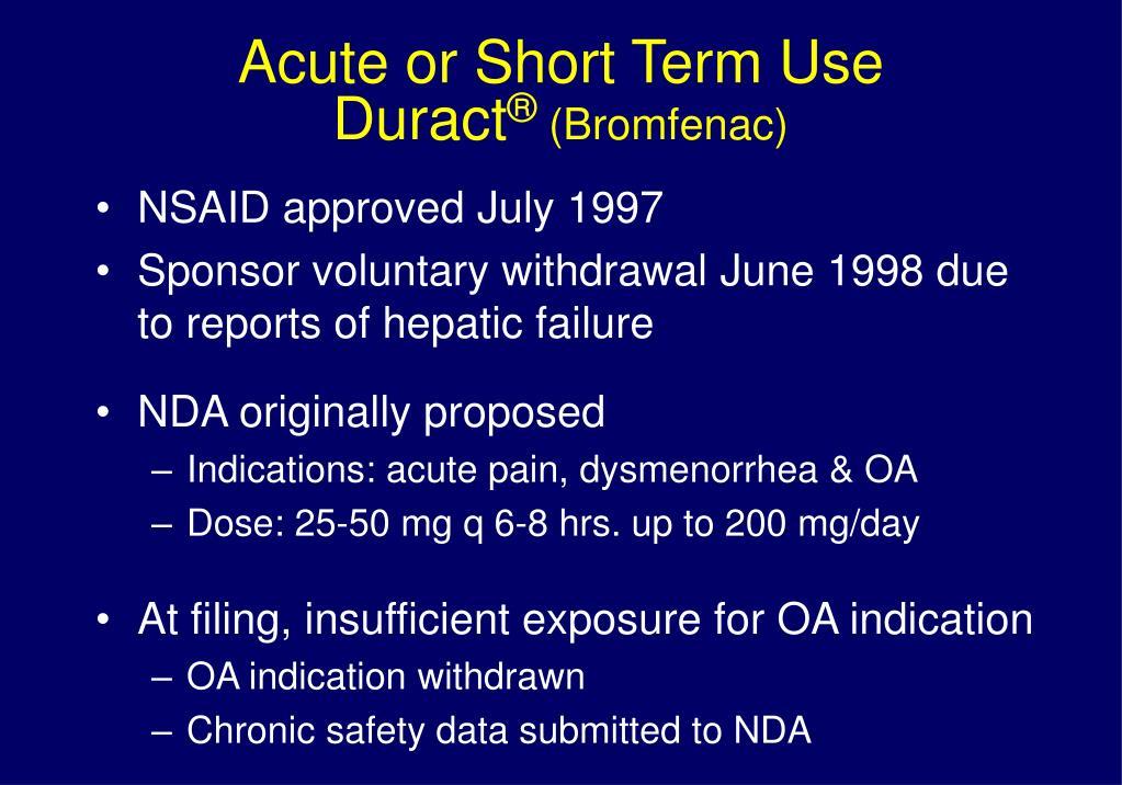 Acute or Short Term Use