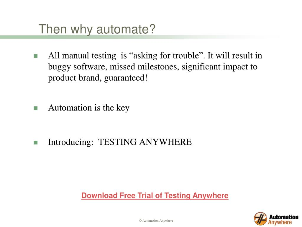 Then why automate?