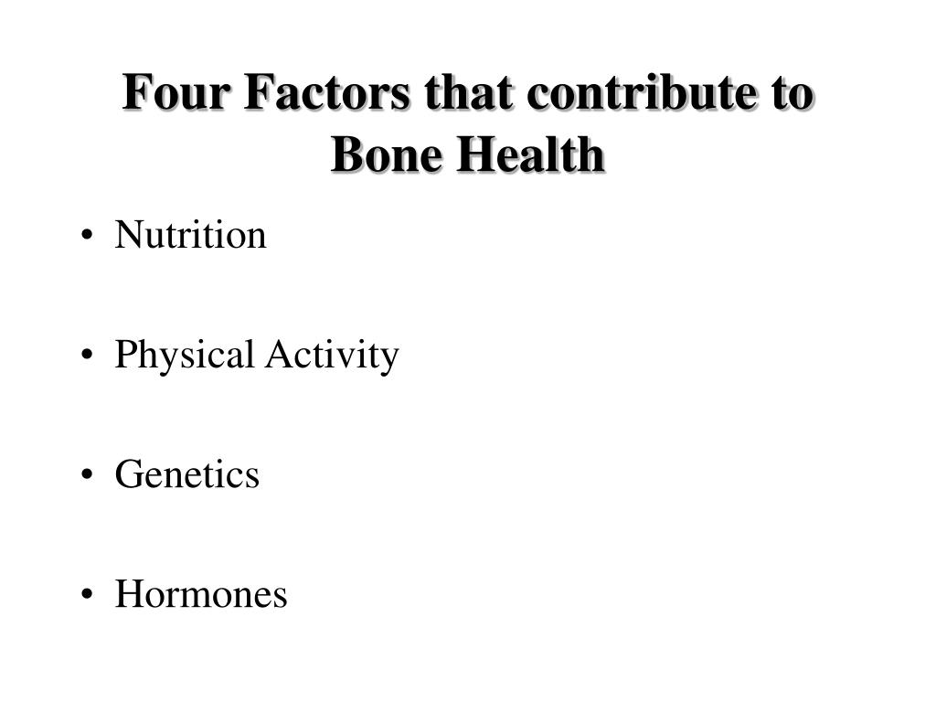 Four Factors that contribute to Bone Health