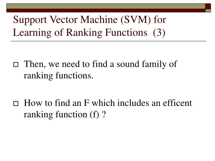 Support Vector Machine (SVM) for Learning of Ranking Functions  (3)