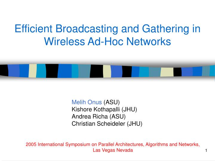 Efficient broadcasting and gathering in wireless ad hoc networks