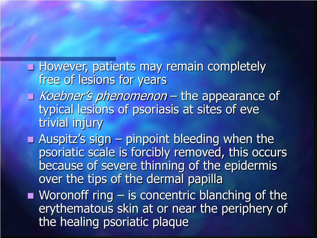 However, patients may remain completely free of lesions for years
