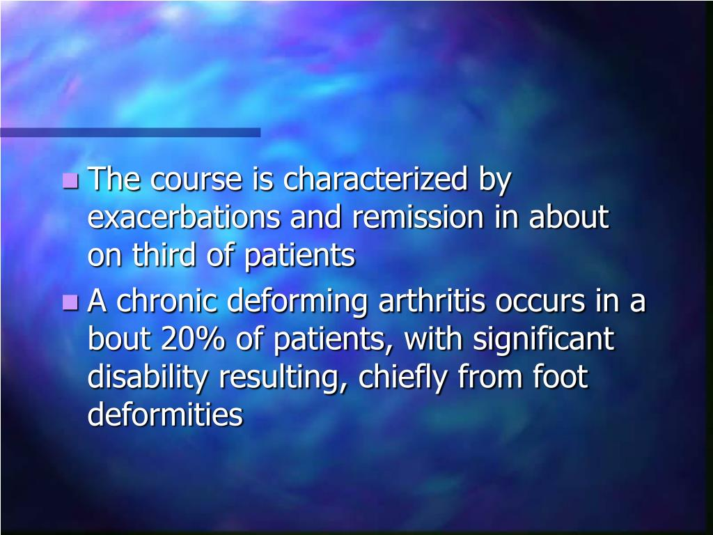 The course is characterized by exacerbations and remission in about on third of patients