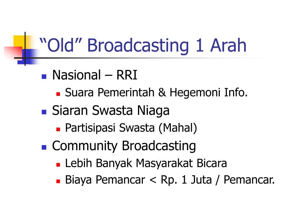 """Old"" Broadcasting 1 Arah"