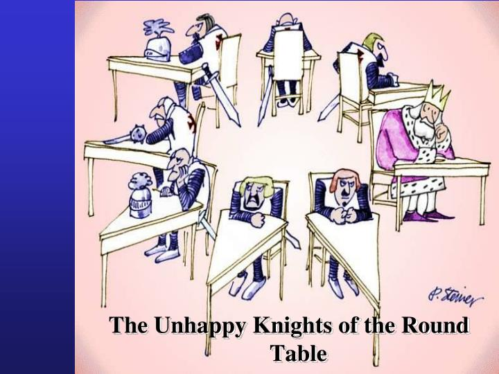 The Unhappy Knights of the Round Table