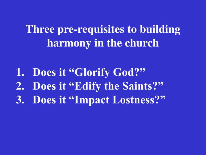 Three pre-requisites to building harmony in the church