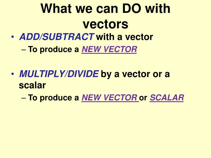 What we can DO with vectors