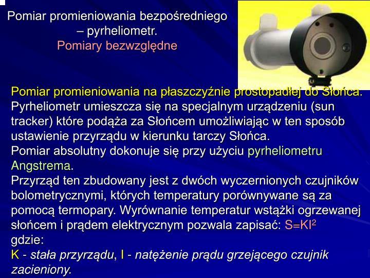 Pomiar promieniowania bezpośredniego – pyrheliometr.