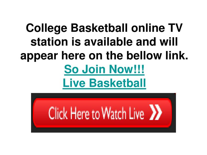 College Basketball online TV station is available and will appear here on the bellow link.