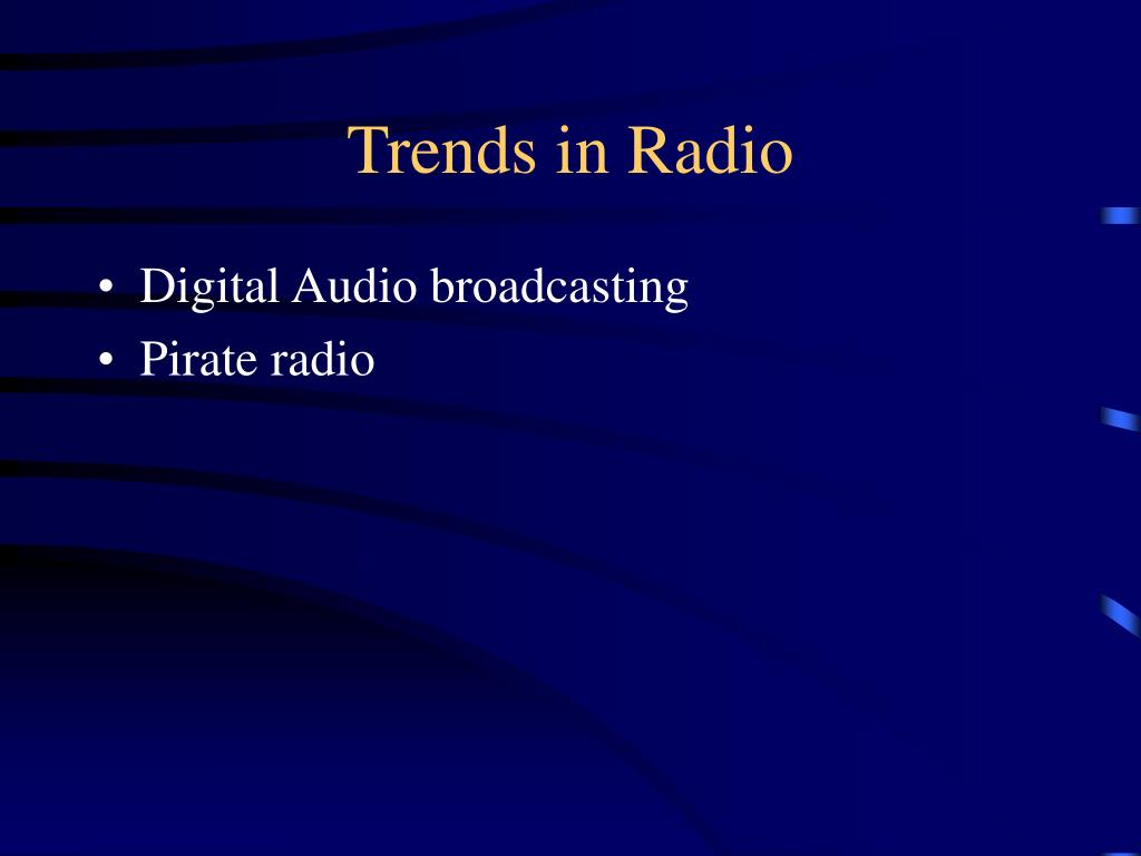 Trends in Radio