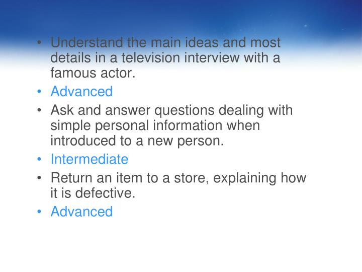 Understand the main ideas and most details in a television interview with a famous actor.