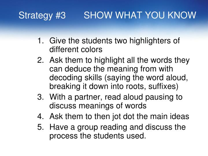 Strategy #3       SHOW WHAT YOU KNOW