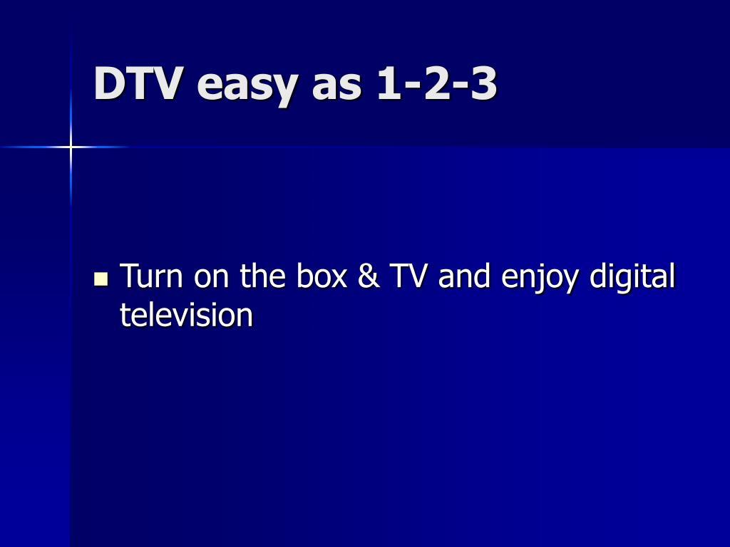 DTV easy as 1-2-3