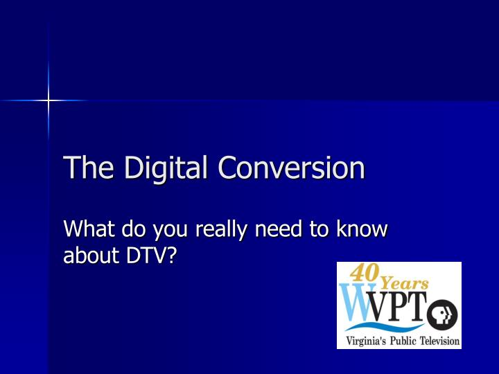 The digital conversion