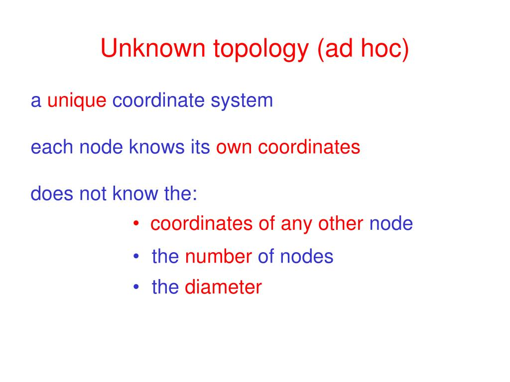 Unknown topology (ad hoc)
