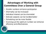 advantages of working with committees over a general group