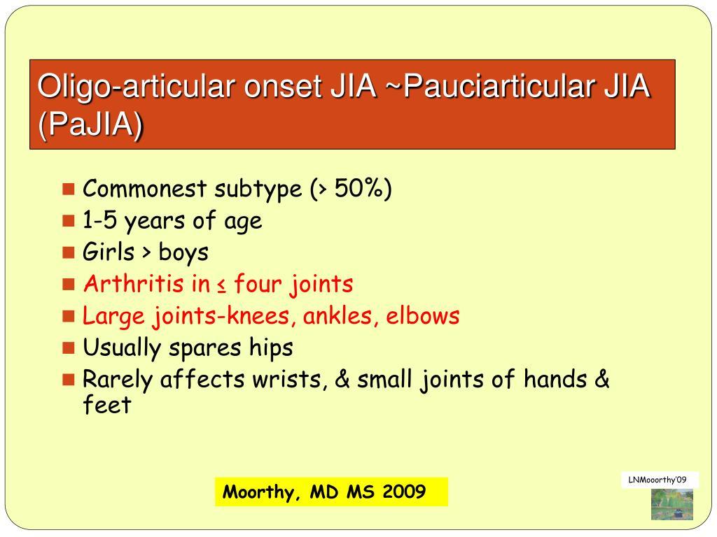 Oligo-articular onset JIA ~Pauciarticular JIA (PaJIA)