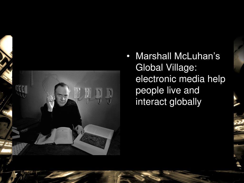 Marshall McLuhan's Global Village: