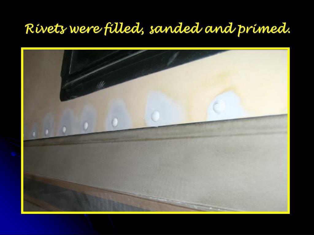 Rivets were filled, sanded and primed.