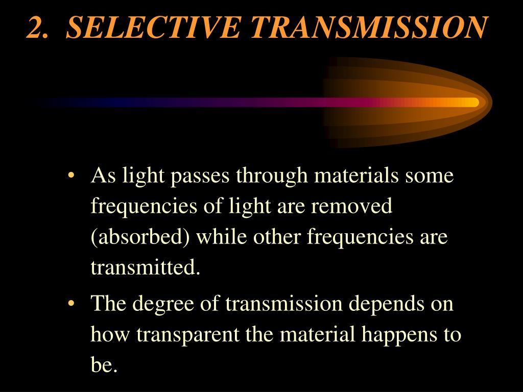 2.SELECTIVE TRANSMISSION