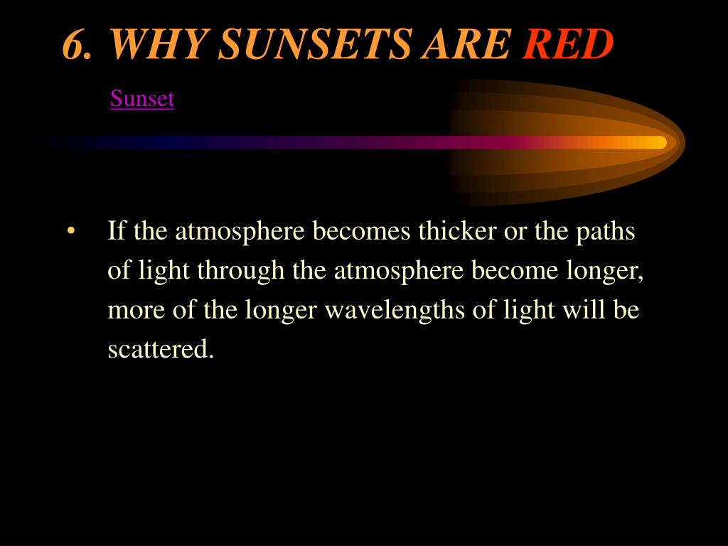 6.	WHY SUNSETS