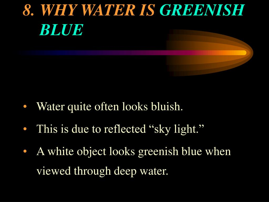 8.	WHY WATER IS