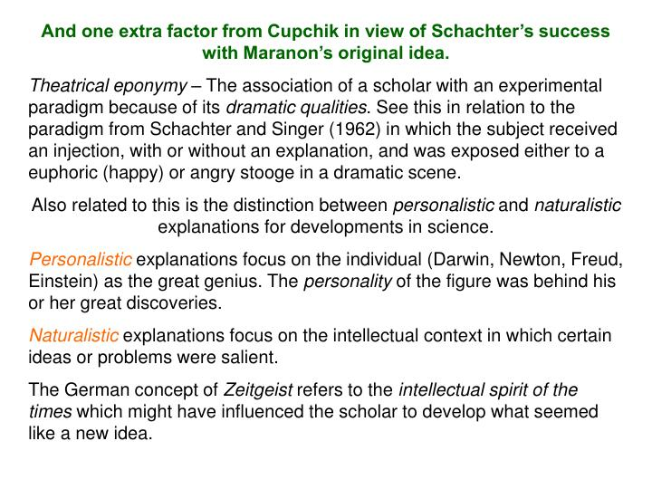 And one extra factor from Cupchik in view of Schachter's success with Maranon's original idea.