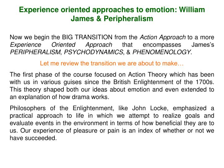Experience oriented approaches to emotion: William James & Peripheralism