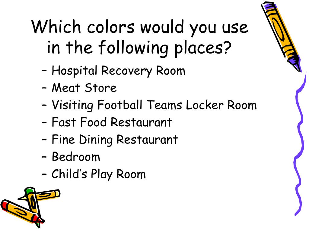 Which colors would you use in the following places?