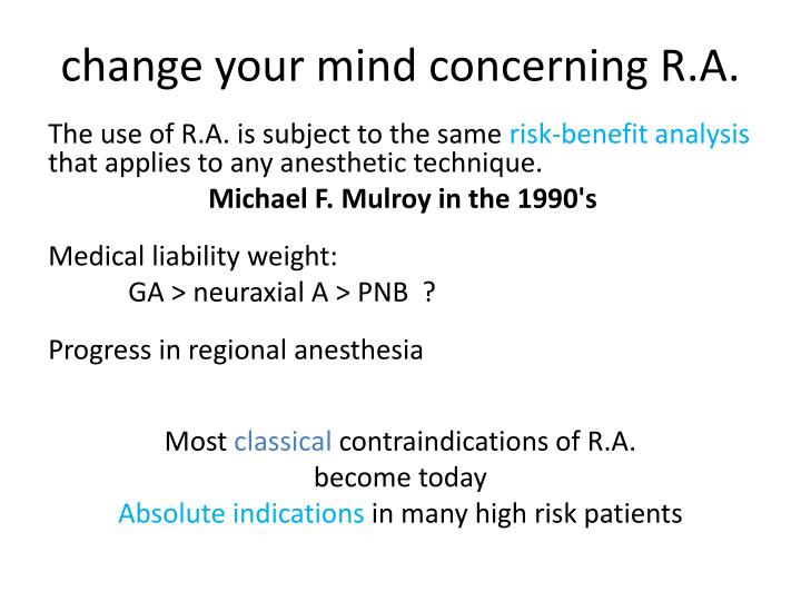 change your mind concerning R.A.