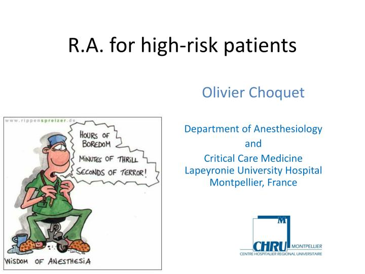 R a for high risk patients