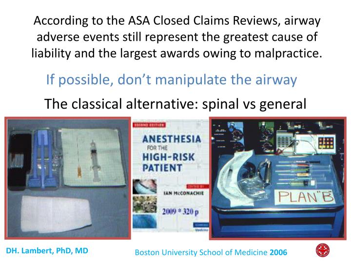 According to the ASA Closed Claims Reviews, airway adverse events still represent the greatest cause of liability and the largest awards owing to
