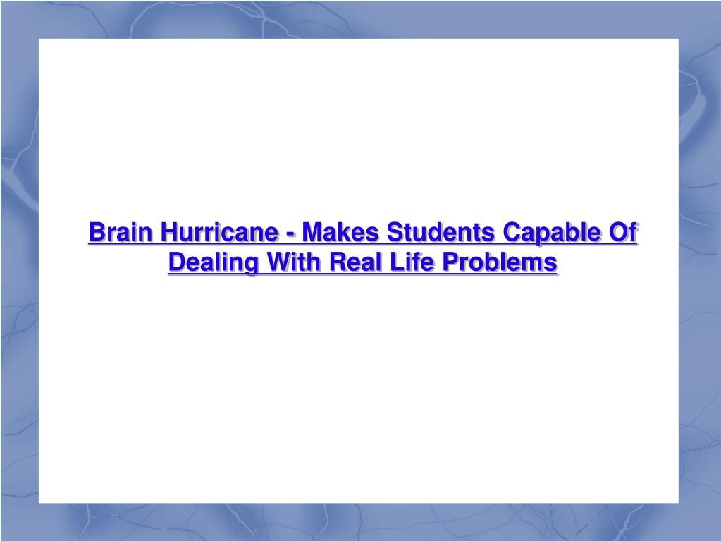 Brain Hurricane - Makes Students Capable Of Dealing With Real Life Problems