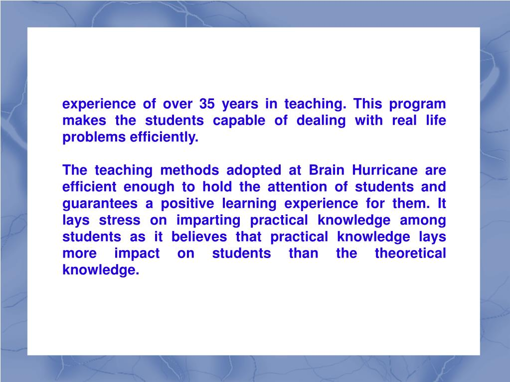 experience of over 35 years in teaching. This program makes the students capable of dealing with real life problems efficiently.