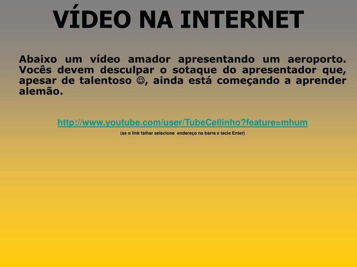 VÍDEO NA INTERNET