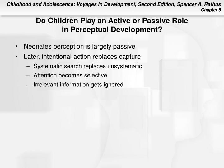 Do Children Play an Active or Passive Role