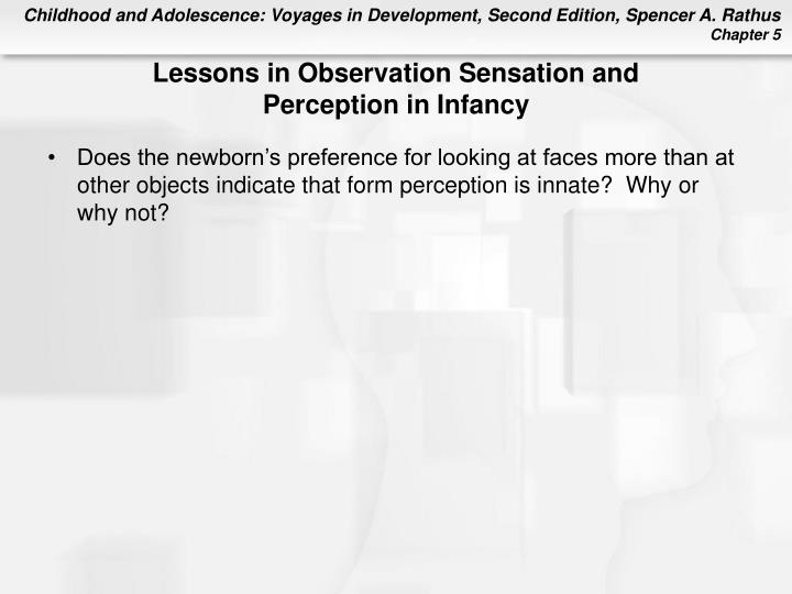 Lessons in Observation Sensation and