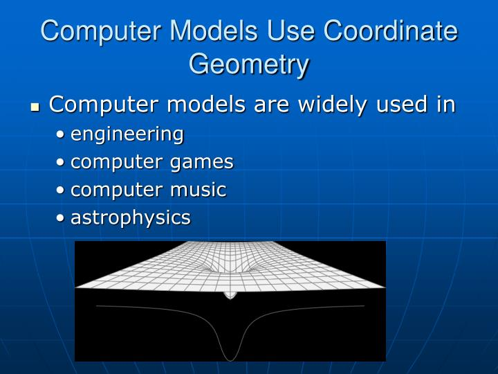 Computer Models Use Coordinate Geometry