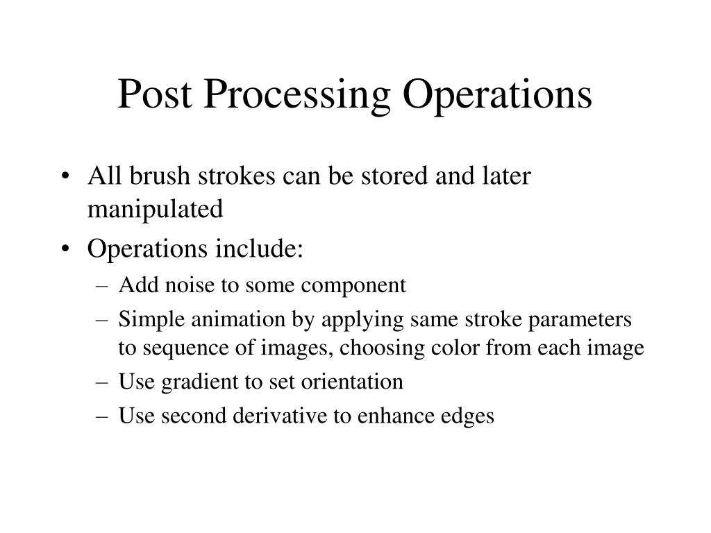 Post Processing Operations