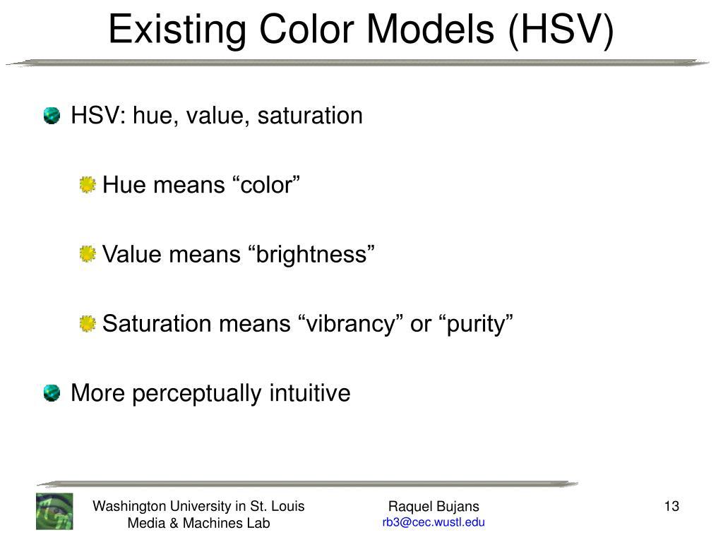 HSV: hue, value, saturation
