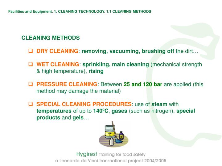 Facilities and Equipment. 1. CLEANING TECHNOLOGY. 1.1 CLEANING METHODS